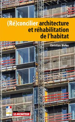 (Ré)concilier architecture et réhabilitation de l'habitat