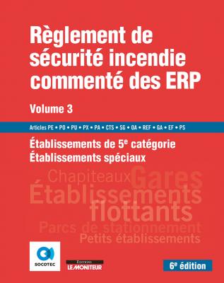 Règlement de sécurité incendie commenté des ERP - Volume 3