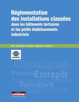 Règlementation des installations classées dans les bâtiments tertiaires et les petits établissements industriels