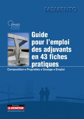Guide pour l'emploi des adjuvants en 43 fiches pratiques