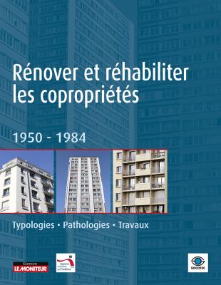 Rénover et réhabiliter les copropriétés 1950-1984