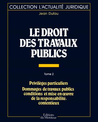 Le droit des travaux publics – Tome 2
