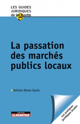 La passation des marchés publics locaux