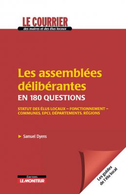 Les assemblées délibérantes en 180 questions