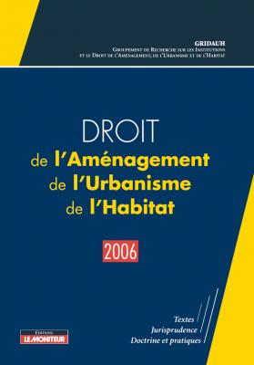 Droit de l'Aménagement, de l'Urbanisme, de l'Habitat – 2006