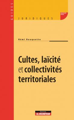 Cultes, laïcité et collectivités territoriales
