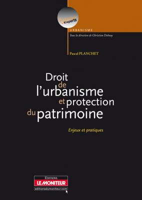 Droit de l'urbanisme et protection du patrimoine