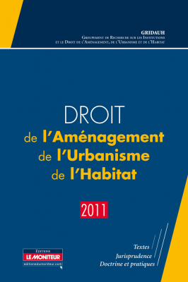 Droit de l'Aménagement, de l'Urbanisme, de l'Habitat – 2011