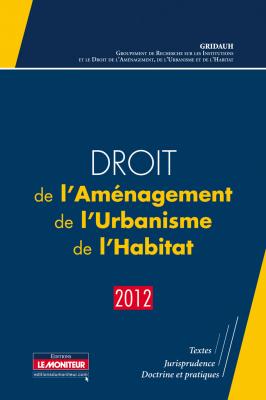 Droit de l'Aménagement, de l'Urbanisme, de l'Habitat – 2012