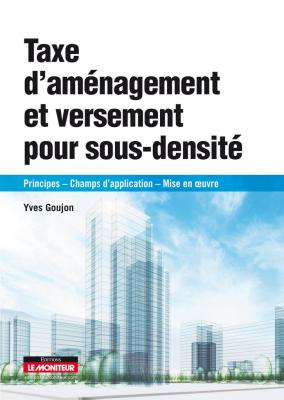 Taxe d'aménagement et versement pour sous-densité