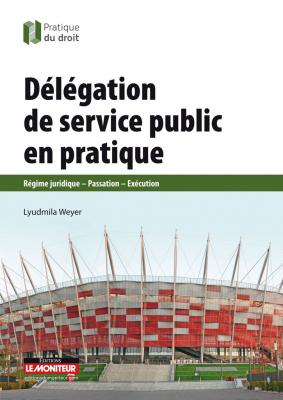 Délégation de service public en pratique
