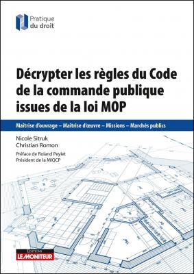 Décrypter les règles du Code de la commande publique issues de la loi MOP