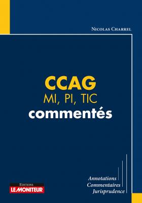CCAG - MI, PI, TIC commentés