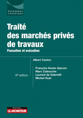 Traité des marchés privés de travaux
