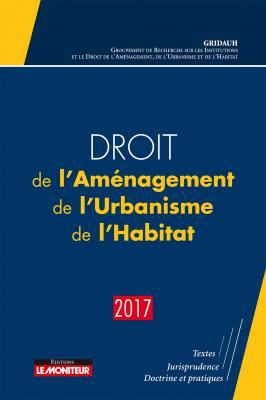 Droit de l'Aménagement, de l'Urbanisme, de l'Habitat – 2017