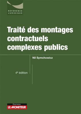Traité des montages contractuels complexes publics 2017