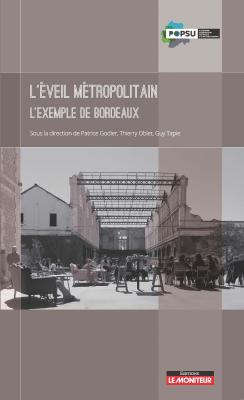 L'éveil métropolitain. L'exemple de Bordeaux.