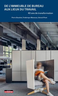 De l'immeuble de bureau aux lieux du travail