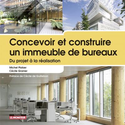 Concevoir et construire un immeuble de bureaux