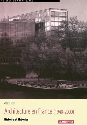 Architecture en France (1940-2000) : Histoire et théories