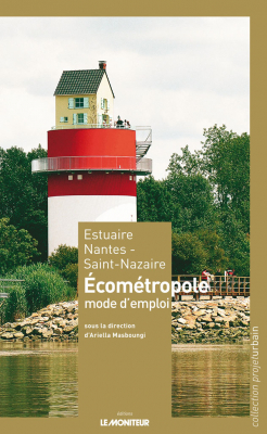 Estuaire Nantes – Saint-Nazaire / Écométropole, mode d'emploi