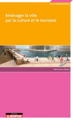 Aménager la ville par la culture et le tourisme
