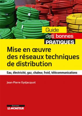 Mise en oeuvre des réseaux techniques de distribution