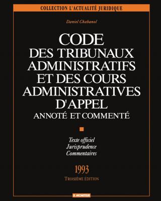 Code des tribunaux administratifs et des cours administratives d'appel annoté et commenté