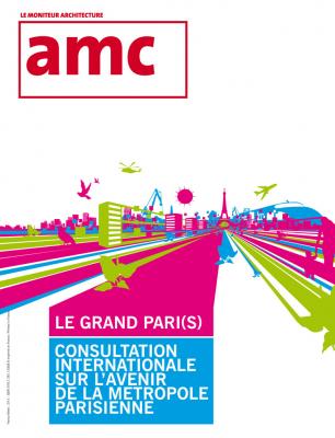 Hors série AMC - 10 projets pour le Grand Paris