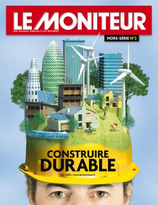 Hors série Le Moniteur - Construire durable