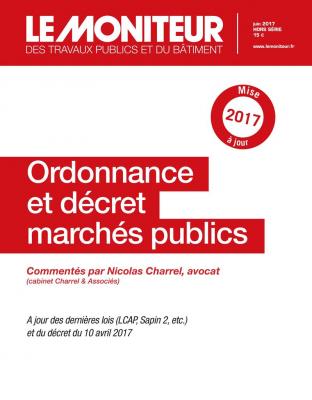 Réforme 2017 : Ordonnance et décret marchés publics